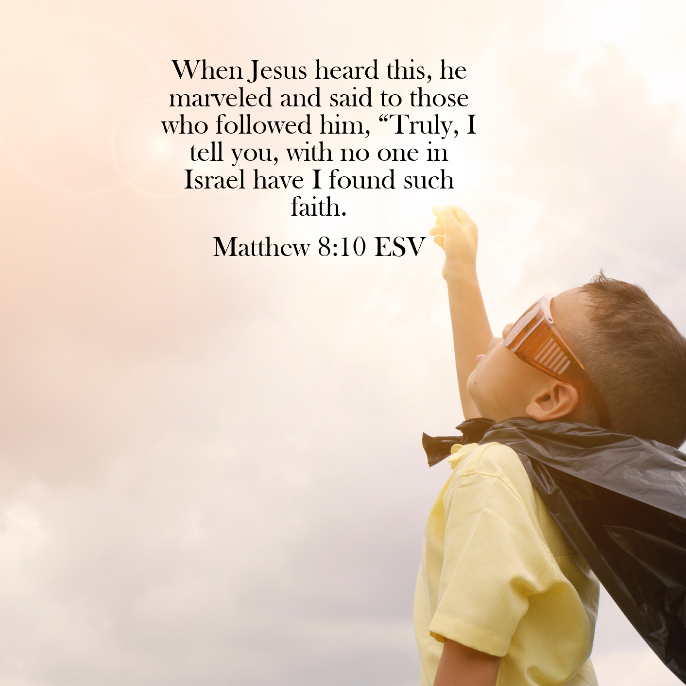 Matthew 8:10 | Marveled – Human Effort